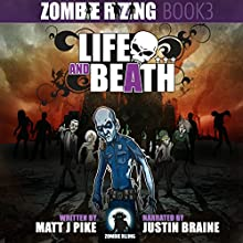 Life and Beath: Zombie RiZing 3 (       UNABRIDGED) by Matt J Pike Narrated by Justin Braine