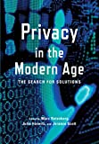 Privacy in the Modern Age: The Search for Solutions