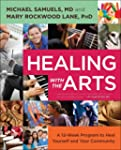 Healing with the Arts: A 12-Week Prog...