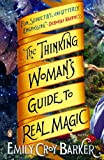The Thinking Womans Guide to Real Magic: A Novel