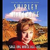 Sage-ing While Age-ing | [Shirley MacLaine]