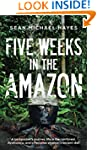 Five Weeks in the Amazon: A backpacke...