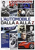 Automobile Best Deals - L'automobile dalla A alla Z. L'enciclopedia dell'auto firmata Quattroruote