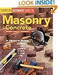 Ultimate Guide to Masonry & Concrete:...
