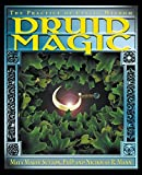 Druid Magic: The Practice of Celtic Wisdom