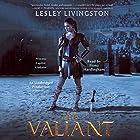 The Valiant Hörbuch von Lesley Livingston Gesprochen von: Fiona Hardingham
