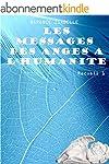 Les messages des anges � l'humanit�:...