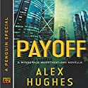 Payoff: A Mindspace Investigations Novella Audiobook by Alex Hughes Narrated by Daniel Thomas May