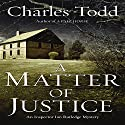 A Matter of Justice: Inspector Ian Rutledge Mysteries Audiobook by Charles Todd Narrated by Simon Prebble