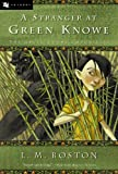 A Stranger at Green Knowe (0152025898) by Boston, L. M.