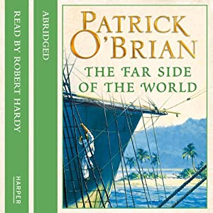 The Far Side of the World: Aubrey-Maturin, Book 10 | [Patrick O'Brian]
