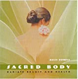 Sacred Body: Radiate Beauty and Health