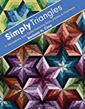 Simply Triangles: 11 Deceptively Easy Quilts Featuring Stars, Daisies & Pinwheels