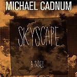 Skyscape: A Novel | Michael Cadnum