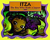 Itza: The Boy Who Rode a Jaguar
