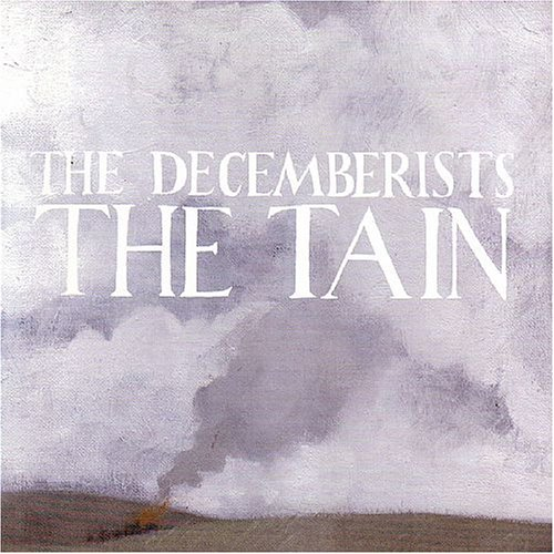 The Decemberists - The Tain - Zortam Music