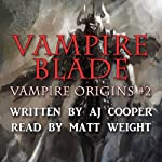 Vampire Blade: Vampire Origins, Book 2 | AJ Cooper