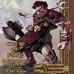 City of Fire: A Dungeons & Dragons Novel | [T. H. Lain]