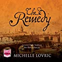 The Remedy Audiobook by Michelle Lovric Narrated by Avita Jay, Ben Allen, Charlie Sanderson