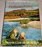 img - for Falkus and Buller's Freshwater Fishing: A Book of Tackles and Techniques with Some Notes on Various Fish, Fish Recipes, Fishing Safety and Sundry Other Matters book / textbook / text book