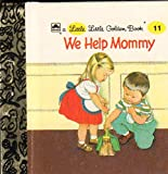img - for We Help Mommy A Little Little Golden Book #11 book / textbook / text book