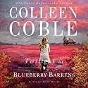 Twilight at Blueberry Barrens: A Sunset Cove Novel, Book 3 Audiobook by Colleen Coble Narrated by Devon O'Day