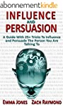 Persuasion: Influence And Persuasion:...