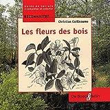 echange, troc Guilleaume - Reconnaître les fleurs des bois