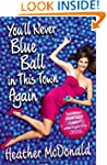 You'll Never Blue Ball in This Town A...
