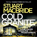 Cold Granite: Logan McRae, Book 1 Audiobook by Stuart MacBride Narrated by Steve Worsley