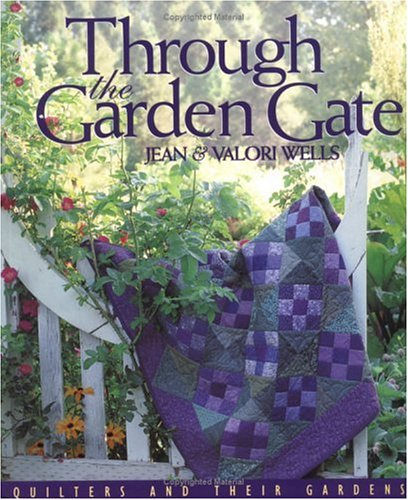 Through the Garden Gate: Quilters and Their Gardens
