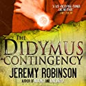 The Didymus Contingency (       UNABRIDGED) by Jeremy Robinson Narrated by R. C. Bray