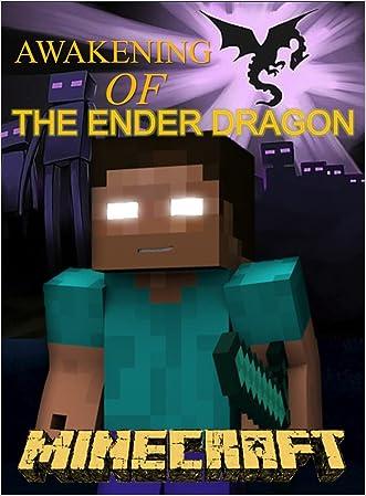 Minecraft: Awakening of The Ender Dragon (Minecraft Adventures Book 1)