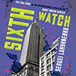 Sixth Watch | Sergei Lukyanenko,Andrew Bromfield - translator