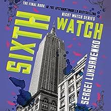 Sixth Watch Audiobook by Sergei Lukyanenko, Andrew Bromfield - translator Narrated by Paul Michael