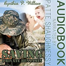 Saving Private Benjamin (       UNABRIDGED) by Cynthia P. Willow Narrated by Patte Shaughnessy