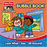 Look What I See...All Around Fisher Price Little People Bath Book (Fisher-Price Little People Bubble)