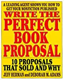img - for Write the Perfect Book Proposal: 10 Proposals That Sold And Why book / textbook / text book