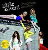 Girls Aloud I Think We're Alone Now