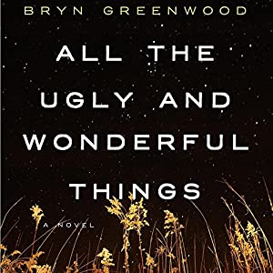 All the Ugly and Wonderful Things Hörbuch