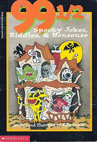 99 1/2 Spooky Jokes, Riddles, & Nonsense