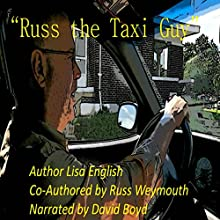 Russ the Taxi Guy: Occupations & Careers, Book 1 Audiobook by Russ Weymouth, Lisa English Narrated by David Boyd