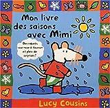 echange, troc Lucy Cousins - Mon livre des saisons avec Mimi - Lauréat du Comité des mamans rentrée 2003 (0-3 ans)