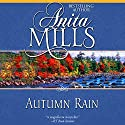 Autumn Rain (       UNABRIDGED) by Anita Mills Narrated by Rosalind Ashford