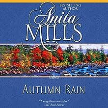 Autumn Rain (       UNABRIDGED) by Anita Mills Narrated by Rosalind Ashford