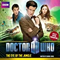 Doctor Who: The Eye of the Jungle  by Darren Jones Narrated by David Troughton