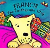 Francis, the Earthquake Dog (0811806308) by J. Enderle
