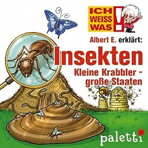 Albert E. erklärt Insekten: Kleine Krabbler - große Staaten (Ich weiß was) Hörbuch