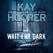 Wait for Dark: Bishop/Special Crimes Unit, Book 17 | Kay Hooper