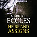 Heirs and Assigns Audiobook by Marjorie Eccles Narrated by Gordon Griffin